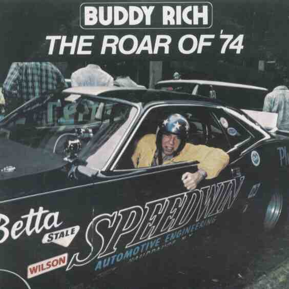 buddy rich / the roar of '74